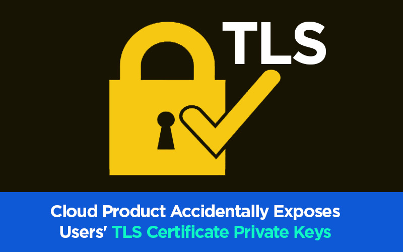 Tls Certificate Private Keys Exposed Accidently By Cloud Product