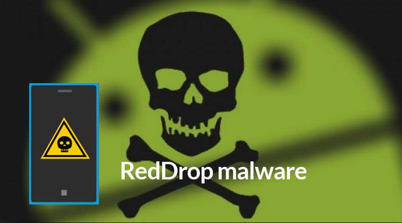 RedDrop malware infects mobile devices