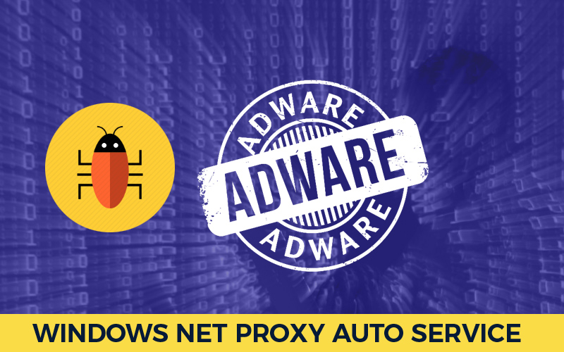 windows net proxy auto service adware