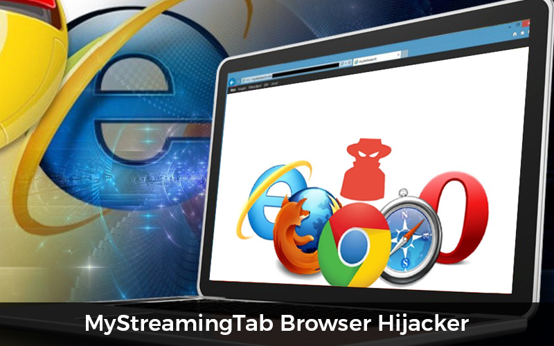MyStreamingTab Browser Hijacker